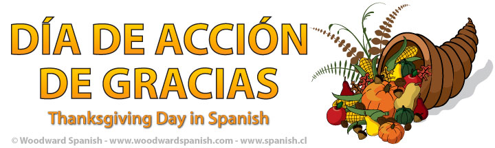 Día de Acción de Gracias - Thanksgiving Day in Spanish